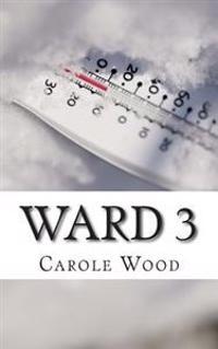 Ward 3: A Novella