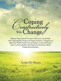 Coping Constructively With Change
