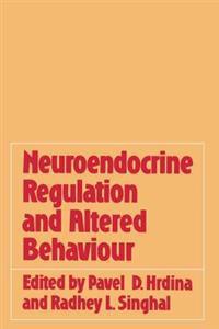 Neuroendocrine Regulation and Altered Behaviour