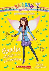 Las Hadas de la Moda #2: Claudia, El Hada de Los Accesorios (Claudia the Accessories Fairy)