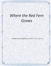 Where the Red Fern Grows: A Novel Unit by Creativity in the Classroom