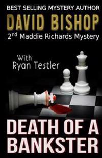 Death of a Bankster: A Maddie Richards Mystery