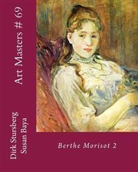 Art Masters # 69: Berthe Morisot 2