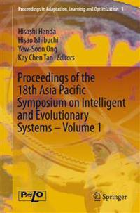 Proceedings of the 18th Asia Pacific Symposium on Intelligent and Evolutionary Systems, Volume 1