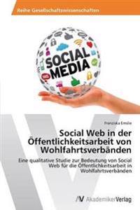 Social Web in Der Offentlichkeitsarbeit Von Wohlfahrtsverbanden