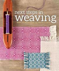 Next steps in weaving - what you never knew you needed to know