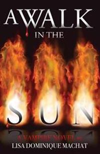 A Walk in the Sun: A Vampire Novel