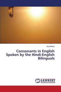 Consonants in English Spoken by the Hindi-English Bilinguals