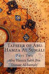 Tafseer of Abu Hamza Al Sumali: Part Two