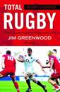 Rugby classics: total rugby - fifteen-a-side rugby for player and coach