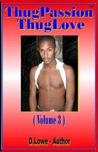 Thug Passion - Thug Love (Volume 3)