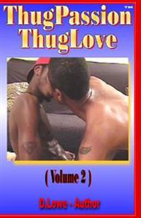 Thug Passion - Thug Love (Volume 2)