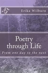 Poetry Through Life: From One Day to the Next