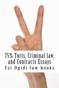 75% Torts, Criminal Law, and Contracts Essays: Easy Law School Reading - Look Inside!