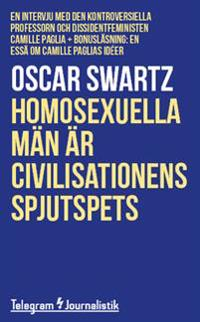 Homosexuella män är civilisationens spjutspets : en intervju med den kontroversiella professorn och dissidentfeministen Camille Paglia