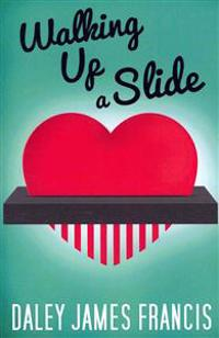 Walking Up a Slide: A ROM-Com for Anybody Who Has Ever Pined Over 'The One That Got Away'
