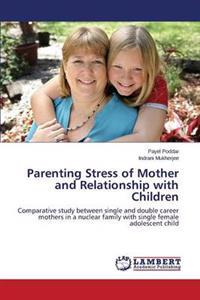 Parenting Stress of Mother and Relationship with Children