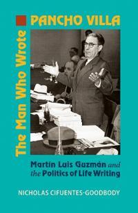 The Man Who Wrote Pancho Villa