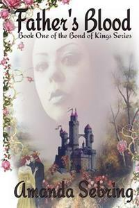 Father's Blood: Book One of the Bond of Kings Series