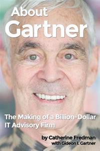 About Gartner: The Making of a Billion-Dollar It Advisory Firm