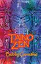 Taino Zen: Taino Poetry from the South Bronx Reservation