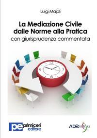 La Mediazione Civile Dalle Norme Alla Pratica