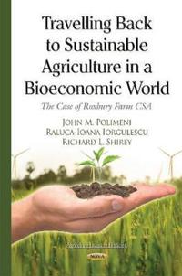 Travelling Back to Sustainable Agriculture in a Bioeconomic World
