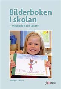 Bilderboken i skolan - metodbok för lärare