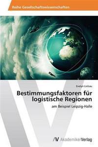 Bestimmungsfaktoren Fur Logistische Regionen