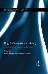 Play, Performance, and Identity