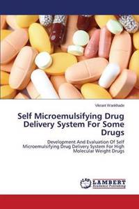 Self Microemulsifying Drug Delivery System for Some Drugs