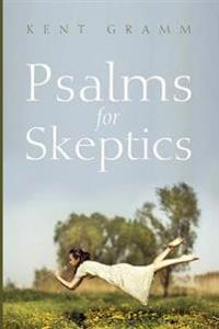 Psalms for Skeptics 101-150