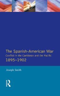 The Spanish-American War 1895-1902