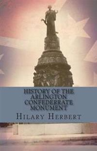 History of the Arlington Confederate Monument
