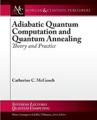 Adiabatic Quantum Computation and Quantum Annealing