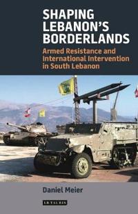 Shaping Lebanon's Borderlands