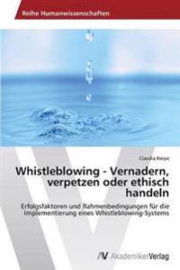 Whistleblowing - Vernadern, Verpetzen Oder Ethisch Handeln