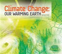 Climate Change: Our Warming Earth