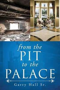 From the Pit to the Palace