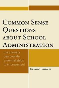 Common Sense Questions about School Administration
