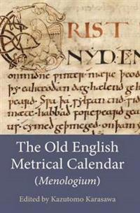 The Old English Metrical Calendar (<I>Menologium</I>)