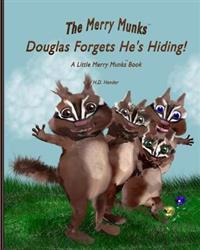 Douglas Forgets He's Hiding!: A Little Merry Munks Book