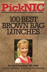 Picknic: Ingrid Kohlstadt MD, MPH's Top 100 Best Brown Bag Lunches