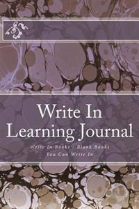 Write in Learning Journal: Write in Books - Blank Books You Can Write in