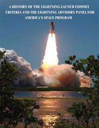 A History of the Lightning Launch Commit Criteria and the Lightning Advisory Panel for America's Space Program
