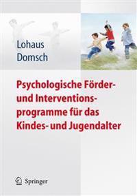 Psychologische F�rder- Und Interventionsprogramme F�r Das Kindes- Und Jugendalter
