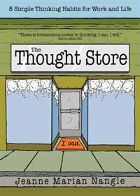 The Thought Store: 8 Simple Thinking Habits for Work and Life