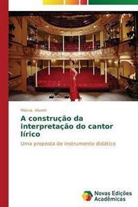A Construcao Da Interpretacao Do Cantor Lirico