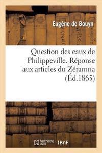 Question Des Eaux de Philippeville. Reponse Aux Articles Du Zeramna
