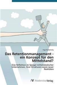 Das Retentionmanagement - Ein Konzept Fur Den Mittelstand?